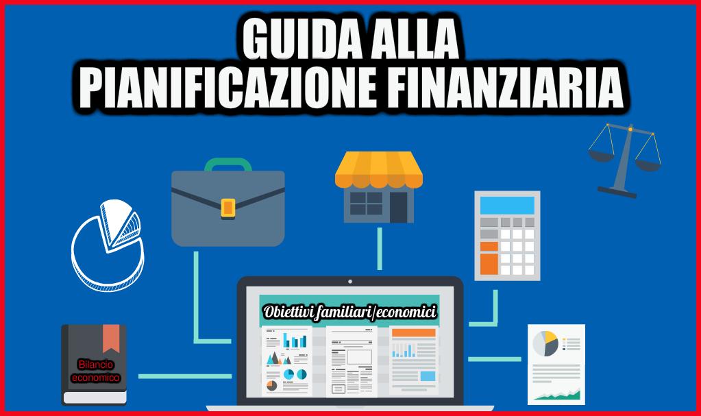 Pianificazione finanziaria: cos'è?