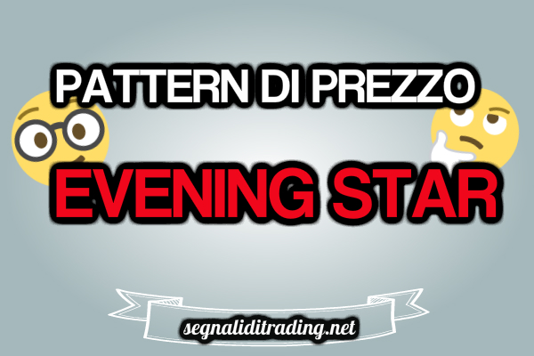 Evening star |Analisi Candlestick|