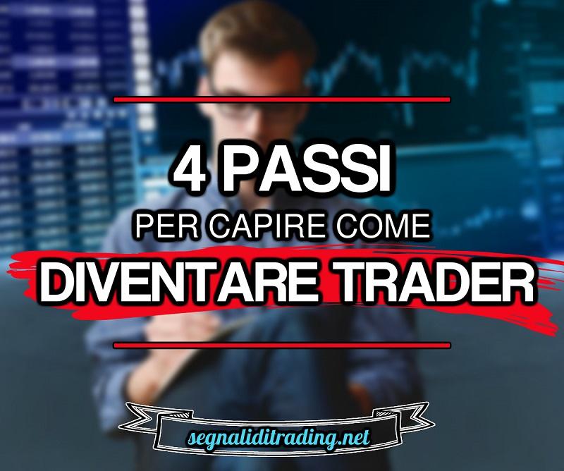 Come Diventare Trader: Ecco i 4 Passi Da Fare