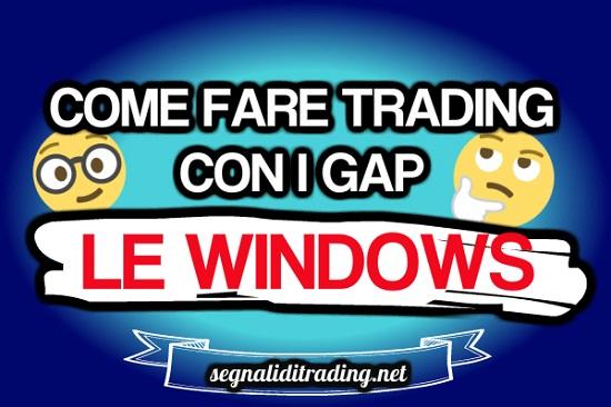Gap Up e Gap Down: Fare Trading Con Le Window