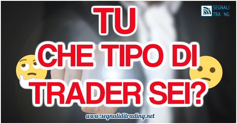Che Tipo Di Trader Sei? Ecco I 4 Livelli Di Trading