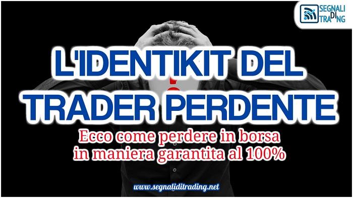ff5c976585 Le Caratteristiche del Trader Perdente - SegnaliDiTrading