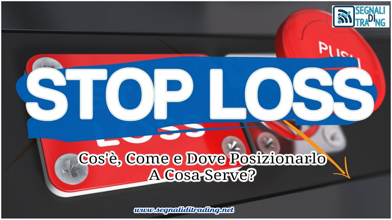 Cos'è lo stop loss e come posizionarlo?