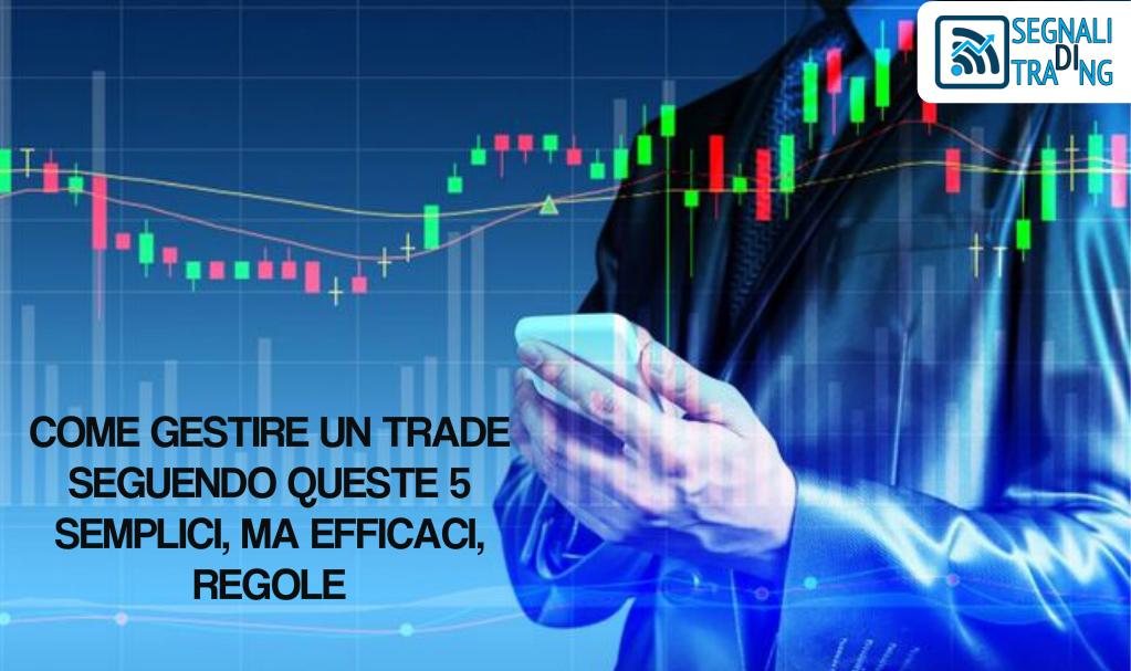 Come gestire un trade: 5 efficaci regole