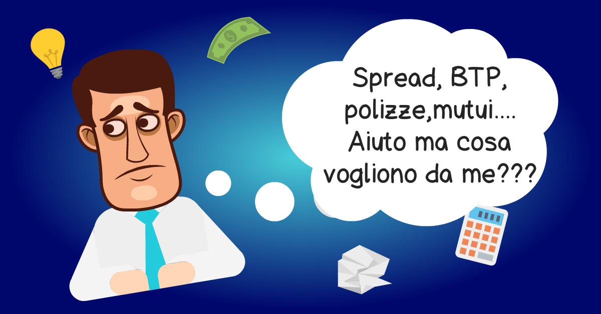 Spread, BTP, polizze e mutui: quali sono i rischi per gli italiani?