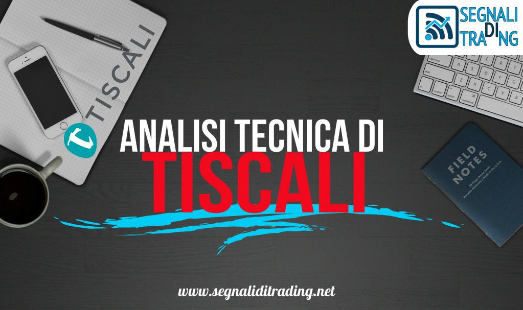 Analisi tecnica delle azioni Tiscali: dopo 20 anni torna finalmente in utile