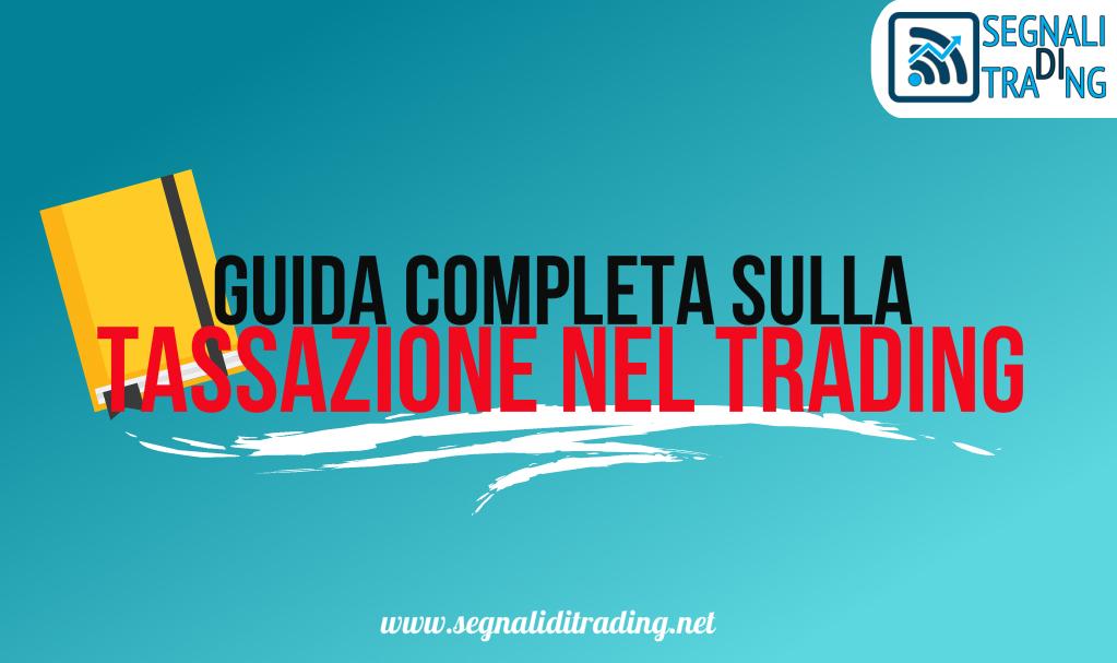 Tassazione nel trading: Come dichiarare i redditi del trading