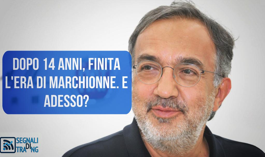 Addio anticipato di Sergio Marchionne alla Fiat, come reagirà il titolo Fiat?