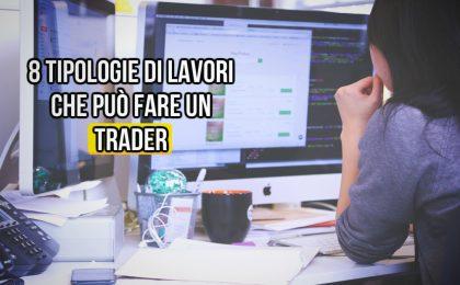 Che lavoro può fare un trader?