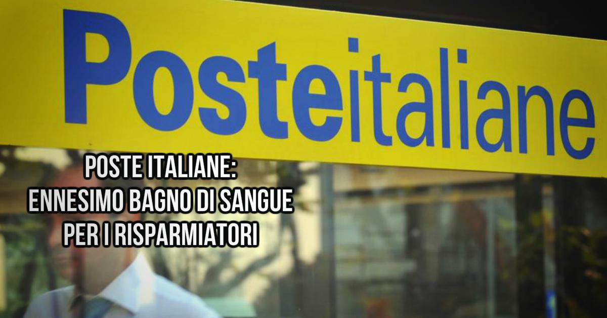 Poste Italiane: nuovo bagno di sangue per migliaia di risparmiatori