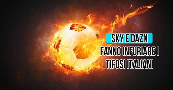 Sky e Dazn e diritti Tv: la furia degli appassionati di calcio italiani